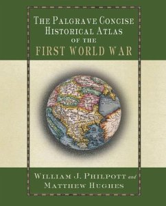 The Palgrave Concise Historical Atlas of the First World War - Hughes, Matthew