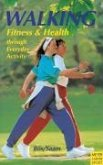 Walking Fitness & Health Through Everyday Activity
