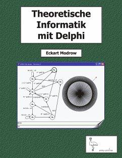 Theoretische Informatik mit Delphi für Unterric...