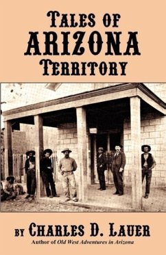 Tales of Arizona Territory - Lauer, Charles D.