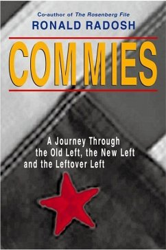 Commies: A Journey Through the Old Left, the New Left and the Leftover Left - Radosh, Ronald