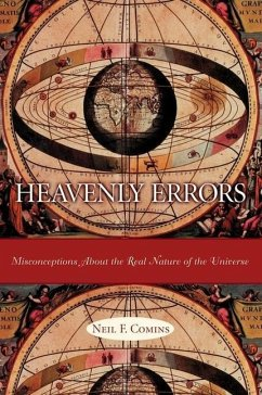 Heavenly Errors - Misconceptions About the Real Nature of the Universe - Comins, Neil