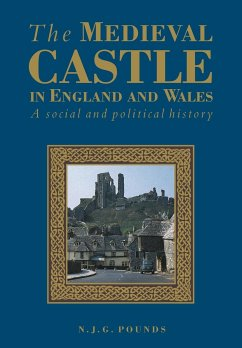 The Medieval Castle in England and Wales - Pounds, N. J. G.; Pounds, Norman J.