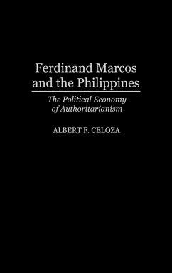 Ferdinand Marcos and the Philippines - Celoza, Alberta F.