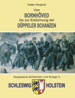 Von Bornhöved bis zur Erstürmung der Düppeler Schanzen - Westphal, Walter
