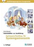 Ausbildungsprogramm Gastgewerbe 8. Arbeitsblätter zur Ausbildung Fachmann / Fachfrau für Systemgastronomie