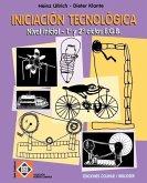 Iniciacion Tecnologica: Nivel Inicial - 1 y 2 Ciclos E.G.B.