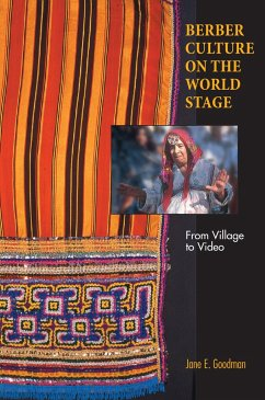 Berber Culture on the World Stage: From Village to Video - Goodman, Jane E.
