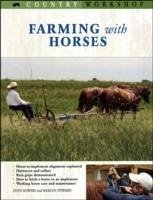 Farming with Horses - Bowers, Steve; Steward, Marlen