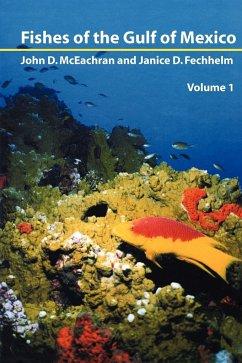 Fishes of the Gulf of Mexico, Vol. 1: Myxiniformes to Gasterosteiformes - McEachran, John D.; Fechhelm Janice, D.; Fechhelm, Janice D.