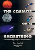 The Cosmos on a Shoestring: Small Spacecraft for Earth and Space Science