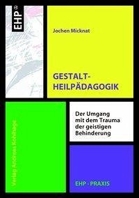 Gestaltheilpädagogik - Micknat, Jochen