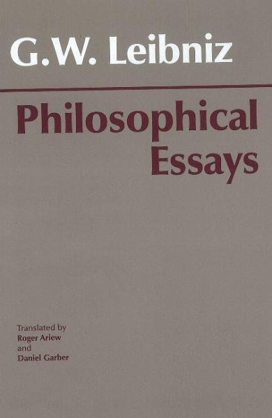 ariew garber leibniz philosophical essays Gottfried wilhelm leibniz leibniz - philosophical essays roger ariew and daniel garber gw leibniz: texts and translations - ucsd philosophy getting started.