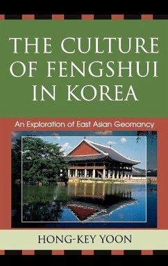 Culture of Fengshui in Korea - Yoon, Hong-Key
