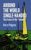 Around the World Single-Handed: The Cruise of the