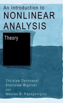 An Introduction to Nonlinear Analysis: Theory - Denkowski, Zdzislaw;Migórski, Stanislaw;Papageorgiou, Nikolaos S.