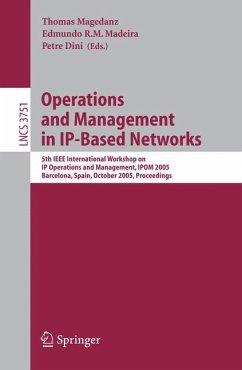Operations and Management in IP-Based Networks - Dini, Petre / Schönwälder, Jürgen / Magedanz, Thomas / Madeira, Edmundo R.M. (eds.)