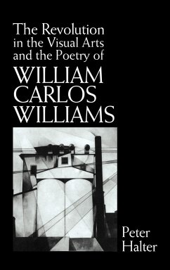 The Revolution in the Visual Arts and the Poetry of William the Revolution in the Visual Arts and the Poetry of William Carlos Williams Carlos William - Halter, Peter