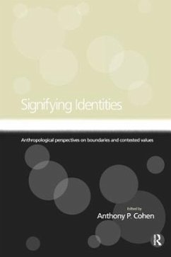 Signifying Identities: Anthropological Perspectives on Boundaries and Contested Identities - Cohen, Anthony (ed.)