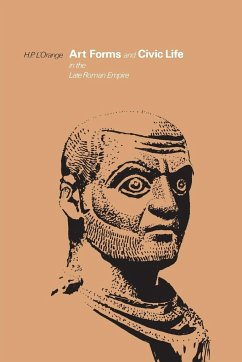 Art Forms and Civic Life in the Late Roman Empire - L'Orange, Hans Peter