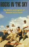 Riders in the Sky: The Ghosts and Legends of Philmont Scout Range