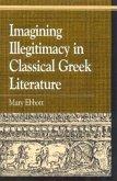 Imagining Illegitimacy in Classical Greek Literature