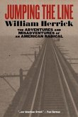 Jumping the Line: The Adventures and Misadventures of an American Radical