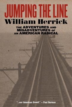 Jumping the Line: The Adventures and Misadventures of an American Radical - Herrick, William