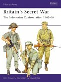 Britain's Secret War: The Indonesian Confrontation 1962-66