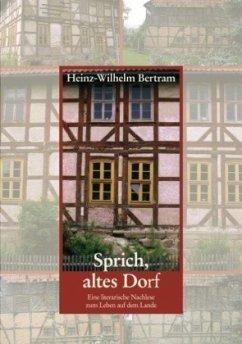 Sprich, altes Dorf - Bertram, Heinz-Wilhelm