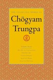 The Collected Works Of Choegyam Trungpa, Volume 7