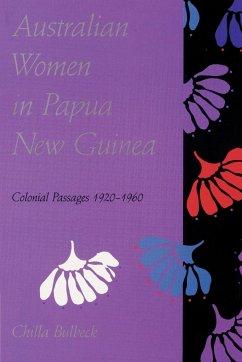 Australian Women in Papua New Guinea - Bulbeck, Chilla Chilla, Bulbeck