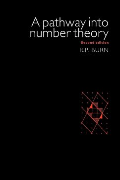 A Pathway Into Number Theory - Burn, R. P.