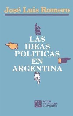 Las Ideas Politicas En Argentina - Romero, Jose Luis