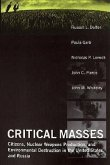 Critical Masses: Citizens, Nuclear Weapons Production, and Environmental Destruction in the United States and Russia