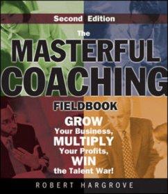 Masterful Coaching Fieldbook 2e - Hargrove
