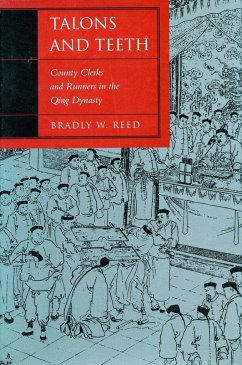 Talons and Teeth: County Clerks and Runners in the Qing Dynasty - Reed, Bradly W.