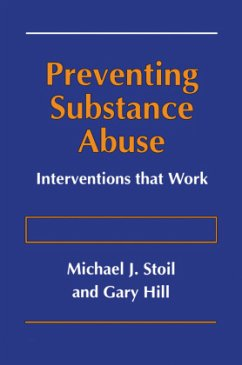 Preventing Substance Abuse - Stoil, Michael J. Hill, Gary