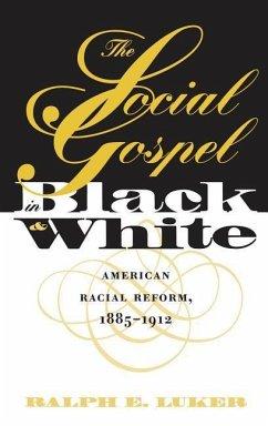 Social Gospel in Black and White - Luker, Ralph E.