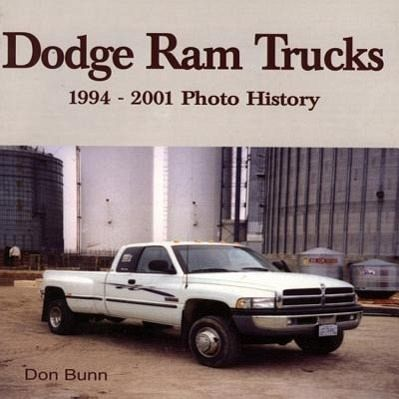 Dodge RAM Trucks: 1994-2001 Photo History - Bunn, Don; Quayside