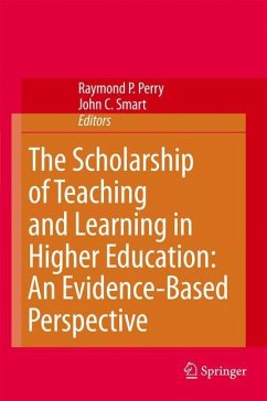The Scholarship of Teaching and Learning in Higher Education: An Evidence-Based Perspective - Perry, Raymond P. / Smart, John C. (eds.)