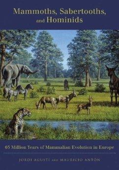 Mammoths, Sabertooths, and Hominids - Agusti, Jordi; Anton, Mauricio