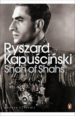 Shah of Shahs - Kapuscinski, Ryszard