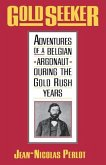 Gold Seeker - Adventures of a Belgian Argonaut during the Gold Rush Years
