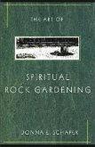 The Art of Spiritual Rock Gardening