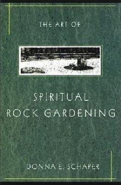 The Art of Spiritual Rock Gardening - Schaper, Donna