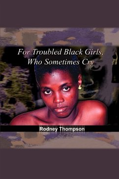 For Troubled Black Girls, Who Sometimes Cry