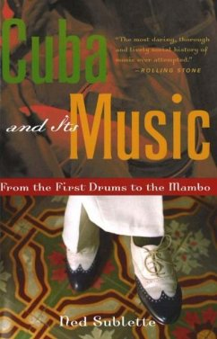 Cuba and Its Music: From the First Drums to the Mambo - Sublette, Ned