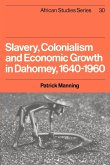 Slavery, Colonialism and Economic Growth in Dahomey, 1640 1960