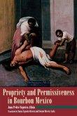 Propriety and Permissiveness in Bourbon Mexico